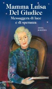 Copertina di 'Mamma Luisa Del Giudice'