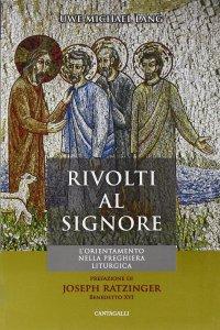 Copertina di 'Rivolti al Signore. L'orientamento nella preghiera liturgica'