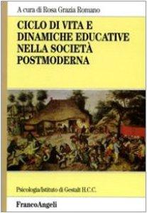 Copertina di 'Ciclo di vita e dinamiche educative nella società postmoderna'