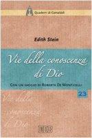 Vie della conoscenza di Dio. «La teologia simbolica» dell'Areopagita e i suoi presupposti nella realtà - Stein Edith