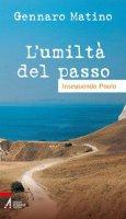 L'umiltà del passo - Gennaro Matino