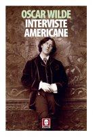 Interviste americane - Oscar Wilde