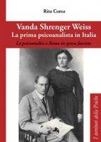 Vanda Shrenger Weiss. La prima psicoanalista in italia - Corsa Rita