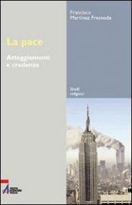 Copertina di 'La pace. Atteggiamenti e comportamenti'