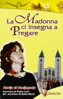 La Madonna ci insegna a pregare - Fanzaga Livio, Pavlovic Marija