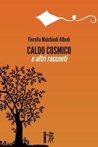 Copertina di 'Caldo Cosmico e altri racconti'