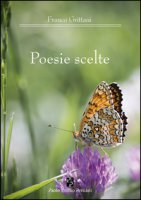 Poesie scelte - Grittani Franco
