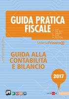 Guida Pratica Fiscale - Guida alla contabilità e bilancio 2017 - Carlo Delladio,  Matteo Pozzoli,  Michele Iori,  Gianluca Dan,  Luca Gaiani