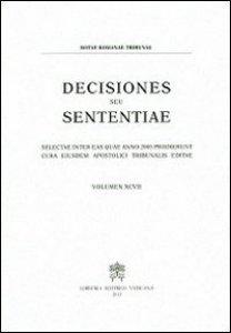 Copertina di 'Decisiones seu sententiae. Selectae inter eas quae anno 2005 prodierunt cura eiusdem apostolici tribunalis editae. Vol. XCVII'
