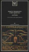 Corpo ermetico e Asclepio - Ermete Trismegisto