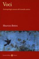 Voci. Antropologia sonora del mondo antico - Bettini Maurizio