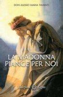 La Madonna piange per noi - don Alessio Maria Tavanti
