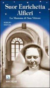 Copertina di 'Suor Enrichetta Alfieri. La mamma di San Vittore'