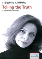 Telling the truth. A doctor's view of cancer - Campora Elisabetta