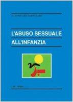 L'abuso sessuale all'infanzia - Castellazzi Vittorio L.