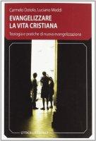 Evangelizzare la vita cristiana - Dotolo Carmelo, Meddi Luciano