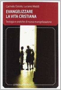 Copertina di 'Evangelizzare la vita cristiana'