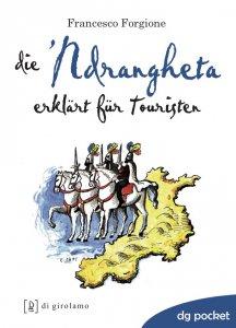 Copertina di 'Die 'Ndrangheta erklärt für touristen'