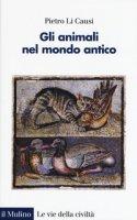 Gli animali nel mondo antico - Li Causi Pietro