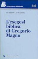 L'esegesi biblica di Gregorio Magno - Cremascoli Giuseppe