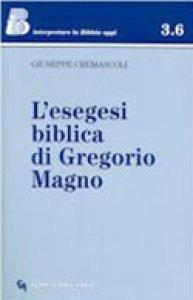 Copertina di 'L'esegesi biblica di Gregorio Magno'