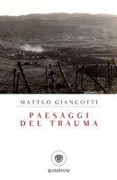 Paesaggi del trauma - Giancotti Matteo