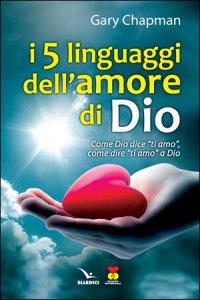Copertina di 'I cinque linguaggi dell'amore di Dio'