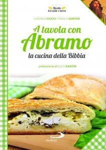 Copertina di 'A tavola con Abramo. La cucina della Bibbia'