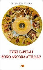 Copertina di 'I vizi capitali sono ancora attuali?'