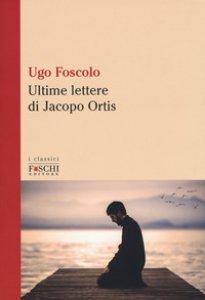 Copertina di 'Le ultime lettere di Jacopo Ortis'