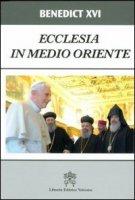 Ecclesia in Medio Oriente - Benedetto XVI