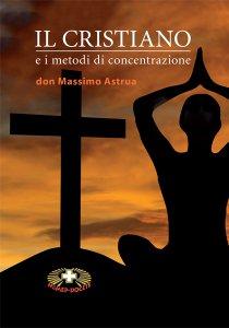 Copertina di 'Il cristiano e i metodi di concentrazione'