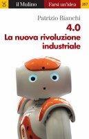 4.0 La nuova rivoluzione industriale - Patrizio Bianchi