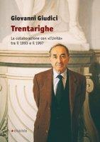 Trentarighe. La collaborazione con «L'Unità» tra il 1993 e il 1997 - Giudici Giovanni