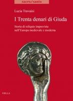 I Trenta denari di Giuda - Lucia Travaini