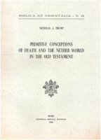 Primitive conceptions of death and the nether world in the Old Testament - Tromp Nicholas J.