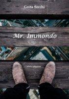 Mr. Immondo - Secchi Greta