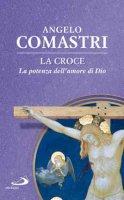 La croce - Angelo Comastri