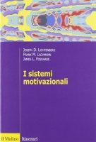 I sistemi motivazionali - Lichtenberg Joseph D., Lachmann Frank M., Fosshage James
