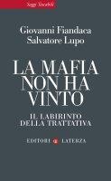 La mafia non ha vinto - Giovanni Fiandaca, Salvatore Lupo