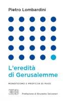 L'eredità di Gerusalemme - Pietro Lombardini
