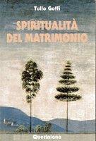 Spiritualità del matrimonio - Goffi Tullo