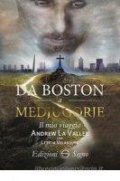 Da Boston a Medjugorje - Andrew La Vallee, Leticia Velasquez