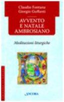 Avvento e Natale ambrosiano. Meditazioni liturgiche - Claudio Fontana, Giorgio Guffanti