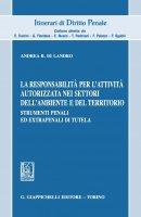 La responsabilita' per l'attivita' autorizzata nei settori dell'ambiente e del territorio - Andrea Di Landro