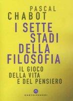 Sette stadi della filosofia - Pascal Chabot