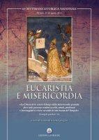 Eucaristia e misericordia - Autori vari