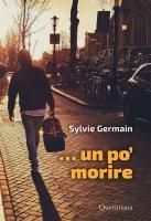 ...Un po' morire - Sylvie Germain