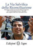 La Via Salvificia della Riconciliazione - Mario D'Ignazio