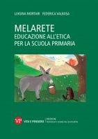 MelArete. Educazione all'etica per la scuola primaria - Luigina Mortari , Federica Valbusa